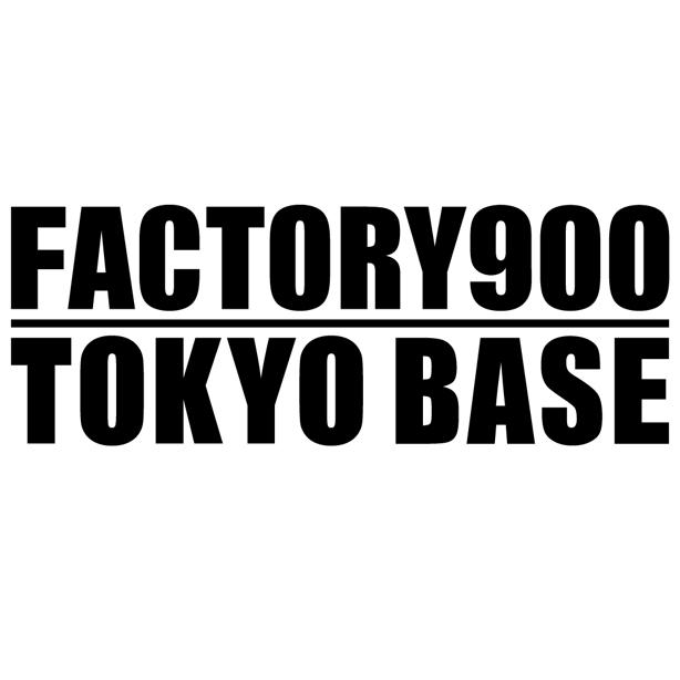 FACTORY900_tokyobase